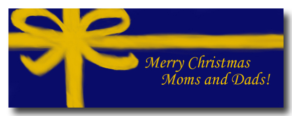 Merry Christmas Moms and Dads!